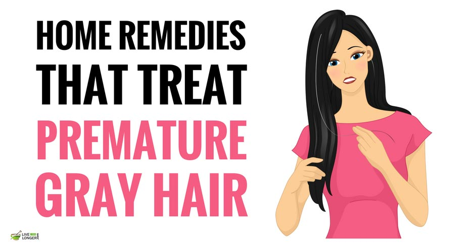 Best Home Remedies For Premature Gray Hair