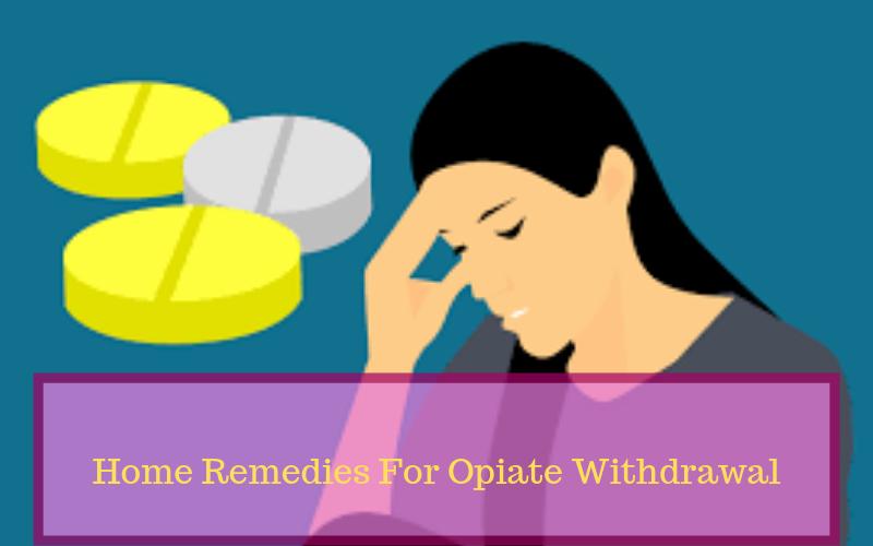 opiate withdrawal home remedies
